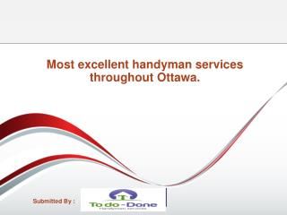 Most excellent handyman services throughout Ottawa