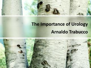 Arnaldo Trabucco: The Importance of Urology