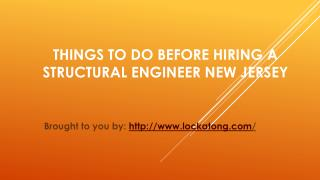Things To Do Before Hiring A Structural Engineer New Jersey