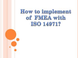 How to implement of FMEA with ISO 14971