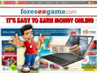 Hurry Up and Try your foresight to win Cash Online