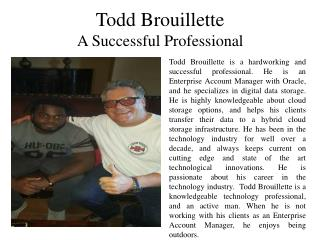 Todd Brouillette - A Successful Professional
