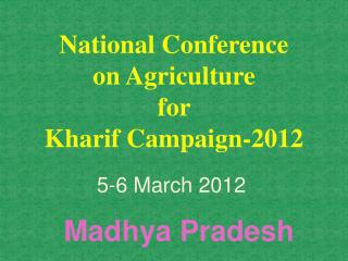 National Conference  on Agriculture  for  Kharif Campaign-2012