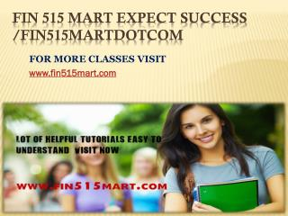 FIN 515 MART Expect Success/fin515martdotcom