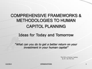 COMPREHENSIVE FRAMEWORKS & METHODOLOGIES TO HUMAN CAPITOL PLANNING