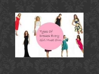 Types Of Dresses Every Girl Must Own
