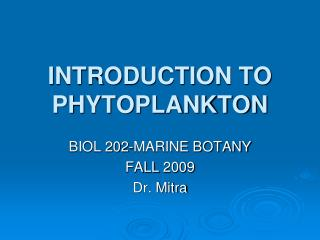 INTRODUCTION TO PHYTOPLANKTON