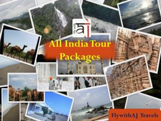 Incredible India Tour Packages| FlywithAJ Travels