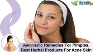 Ayurvedic Remedies For Pimples, Best Herbal Products For Acne Skin