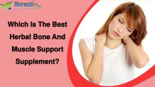 Which Is The Best Herbal Bone Joint And Muscle Support Supplement?