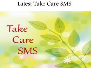 Latest take Care SMS