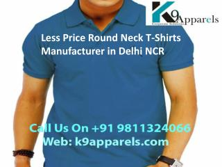 Round Neck T-Shirts Manufacturer in Delhi NCR Cal 9811324066
