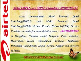 Airtel IMPLS and MPLS Providers: 09108789767