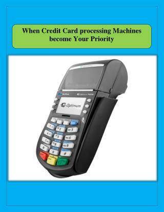 When Credit Card processing Machines become Your Priority