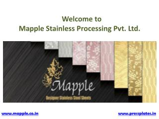 Application of stainless steel sheets with Mapple Stainless Processing