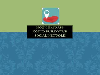How Chats App Could Build Your Social Network
