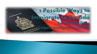 Possible Ways on How You Can Easily Immigrate to Canada