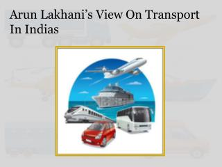 Arun Lakhani's View On Transport In India