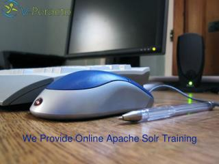 Apache Solr Training | Apache Solr Online Training | Online Apache Solr Training