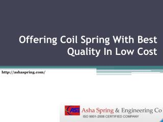 Offering Coil Spring With Best Quality In Low Cost