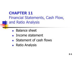 CHAPTER 11 Financial Statements, Cash Flow,  and Ratio Analysis