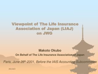 Viewpoint of The Life Insurance Association of Japan (LIAJ)  on JWG