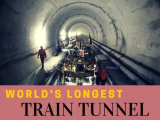 World's longest train tunnel