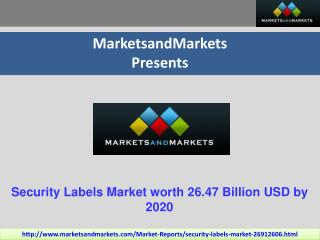 Security Labels Market by Type (Branding, Identification, Information) by Region - 2020