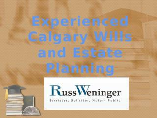 Get an expert advice from Calgary Legal Wills Lawyer