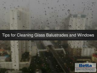 Tips For Cleaning Glass Balustrade and Windows