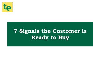 7 Signals the Customer is ready to buy