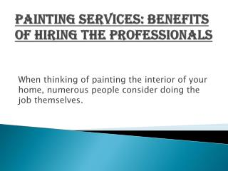 Painting Services: Benefits of Hiring the Professionals
