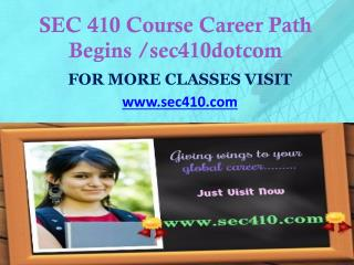 SEC 410 Course Career Path Begins /sec410dotcom