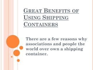 Great Benefits of Using Shipping Containers