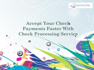 Accept Your Check Payments Faster With Check Processing Service