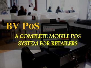 A Complete Point Of Sale Solution for Retail Businesses