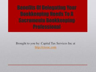 Benefits Of Delegating Your Bookkeeping Needs To A Sacramento Bookkeeping Professional