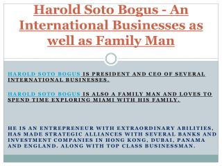 Harold Soto Boigues - An International Businesses as well as Family Man