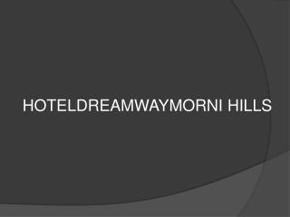 Hotels Booking in Morni Hills