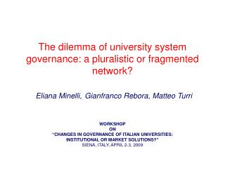 The dilemma of university system governance: a pluralistic or fragmented network    Eliana Minelli, Gianfranco Rebora, M