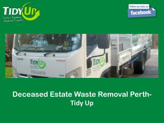 Deceased Estate Waste Removal Perth - Tidy Up