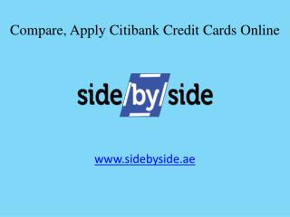 Sidebyside - Compare, Apply Citibank Credit Cards Online in Dubai & UAE