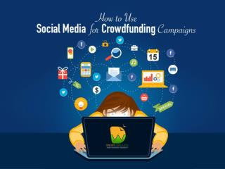 How to use Social Media Effectively For Crowdfunding Campaigns