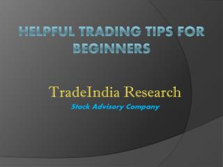 Beneficial and Helpful Trading Tips For Beginners