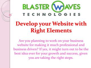 Develop your Website with Right Elements