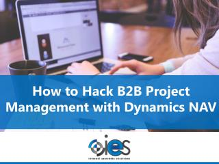 How to Hack B2B Project Management with Dynamics NAV
