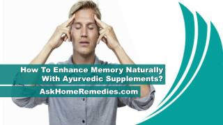 How To Enhance Memory Naturally With Ayurvedic Supplements?