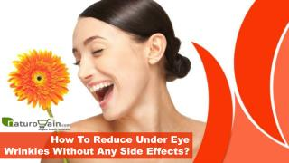 How To Reduce Under Eye Wrinkles Without Any Side Effects?