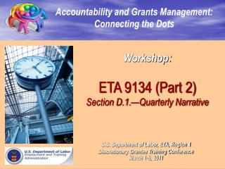 Workshop:  ETA 9134 Part 2  Section D.1. Quarterly Narrative