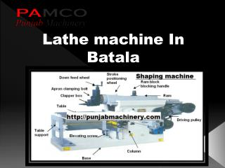 Lathe machine in Batala- punjabmachinery- Shaping machine in Batala- Drilling Machine in Batala- Milling machine in Bata